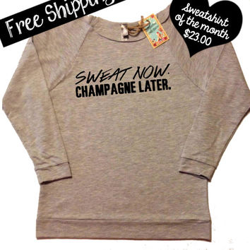 Sweatshirt of the Month. Sweat Now Champagne Later. Terry Raglan Sweatshirt. Workout Shirt. Fitness Clothing. Free Shipping USA
