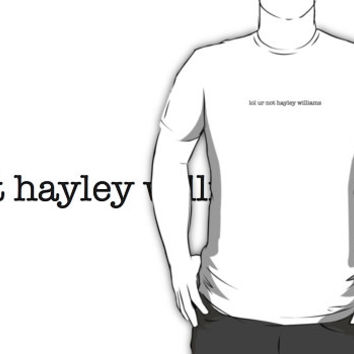 lol ur not hayley williams