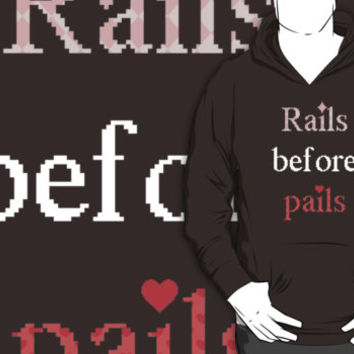 Rails Before Pails T-Shirts & Hoodies