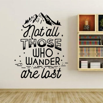 Not All Those Who Wander Are Lost Version 101 Quote Wall Vinyl Decal Sticker Art Graphic Sticker