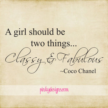 A girl should be two things - Vinyl Wall Decal