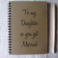 To my Daughter as you get married - 5 x 7 journal