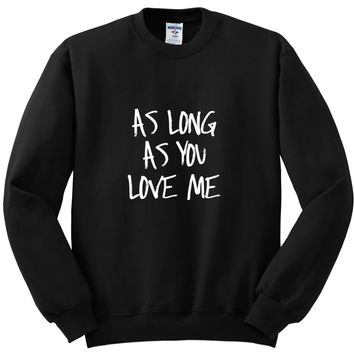 "Justin Bieber ""As Long As You Love Me"" Crewneck Sweatshirt"