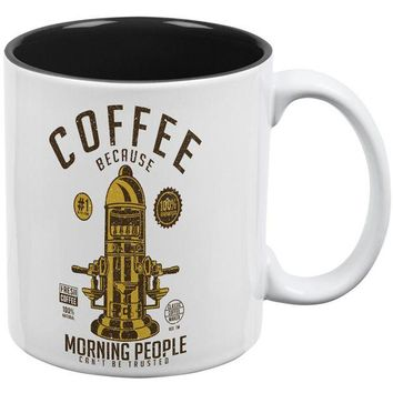 DCCKU3R Coffee Because Morning People Can't Be Trusted All Over Coffee Mug