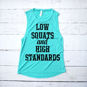 Low Squats and High Standards Fitness Muscle Tank Top