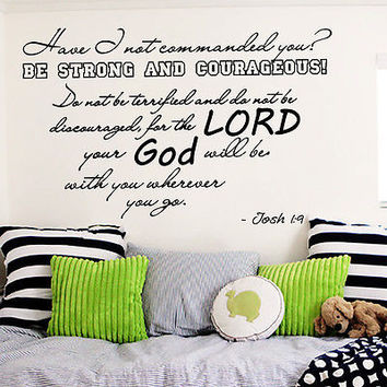 Wall Decal Bible Verse Psalms Joshua 1:9 Have I Not Commanded Vinyl Sticker 3598