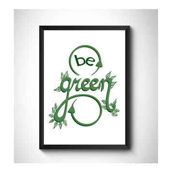 Be Green print - Typography print