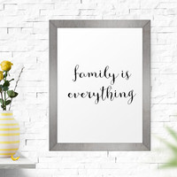 Inspirational Quote, Family Is Everything, Typography Print, Printable Art, Printable, Inspirational, Motivational