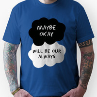 TFIOS - Maybe Okay Will Be Our Always Unisex T-Shirt