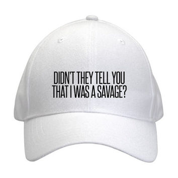 Didn't They Tell You That I Was a Savage? Rihanna Inspired Baseball Cap Hat
