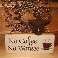 Country Blocks   No Coffee   No Workee by RUSTICNORTHERN on Etsy