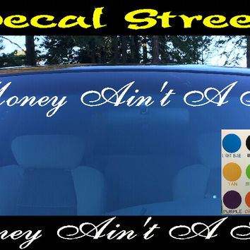 Money Ain't A Thing Windshield Visor Die Cut Vinyl Decal Sticker