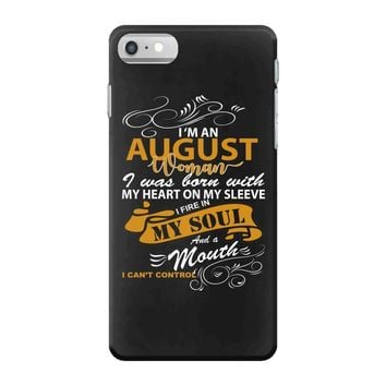 I'm an august woman I was born with my heart iPhone 7 Case