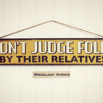 Funny Sign / Funny Gift / Family Sign / Metal Family Sign / Rustic Family Sign / Signage / Family Decor / Funny Quote