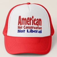 American Not Conservative Not Liberal Hat