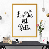 Printable Poster, La Vie Est Belle, Poster Printable, French Wall Art, Black And White Poster, Inspirational Poster, Affiche Scandinave