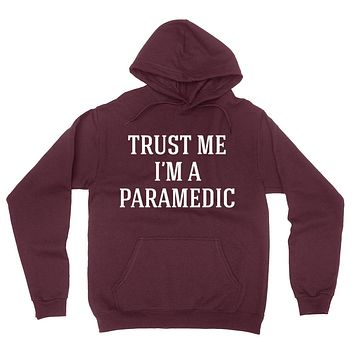 Trust me I'm a paramedic  funny cool geek gift ideas  Hoodie