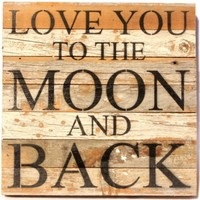 Love You To The Moon and Back - Reclaimed Tobacco Lath Art Sign - 14-in x 14-in