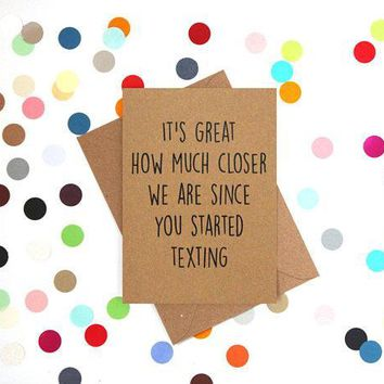 Great How Much Closer We Are Since You Started Texting Funny Mother's Day Card Card For Her Card For Mom FREE SHIPPING