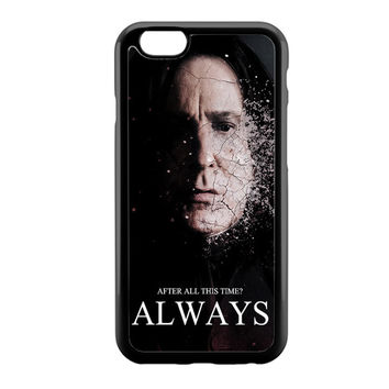 Severus snape always after all this time iPhone 6 Case