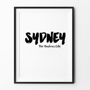 Sydney The Harbour City, poster, inspirational, wall decor, mottos, home poster, print art, gift idea, brush type, wall print, city poster