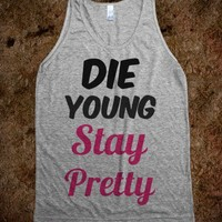 Die Young Stay Pretty - Ashley-Michelle