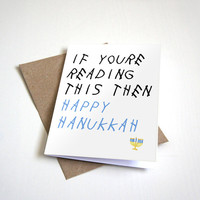 Drake Inspired Holiday Greeting Card - If Youre Reading This Then Happy Hanukkah -  5 x 7 Seasons Greetings Happy Holiday Card