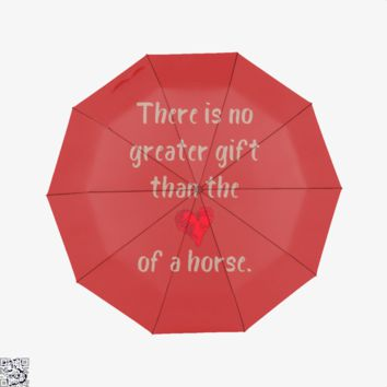 There Is No Greater Gift Than The Love Of A Horse, Horse Umbrella