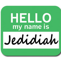 Jedidiah Hello My Name Is Mouse Pad