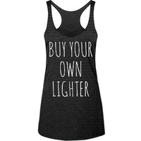 buy your own lighter: Girly Growl
