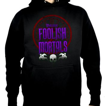 Welcome Foolish Mortals Pullover Hoodie Sweatshirt Haunted Mansion