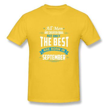 Men Are Created Equal The Best Are Born In September - Men's Basic Tee