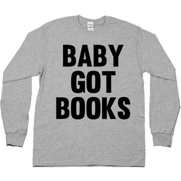Baby Got Books -- Unisex Long-Sleeve