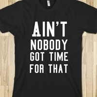 Aint nobody got time for that - wattzy