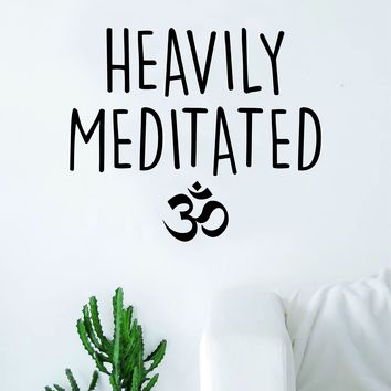 Heavily Meditated OM Quote Wall Decal Sticker Room Art Vinyl Inspirational Decor Yoga Funny Namaste