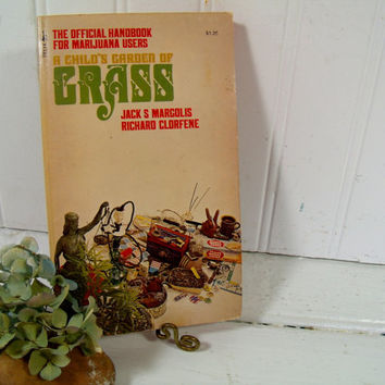 A Children's Garden of Grass - The Official Handbook for Marijuana Users - Vintage Hippie / Boho Humorous Cultural Handbook - Paperback Book