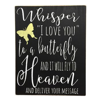 """Whisper """"I Love You"""" To A Butterfly Wooden Sign"""