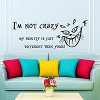 Wall Decals Quotes Alice in Wonderland - i'm not crazy my reality is just different than yours - Cheshire Cat Sayings Quote Smile Cat Kids Boys Girls Nursery Baby Room Wall Vinyl Decal Stickers Bedroom Murals
