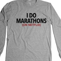 I Do Marathons On Netflix Long Sleeve T-Shirt (Ida220215) |