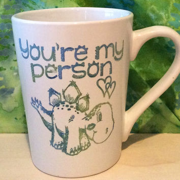 You're my person coffee mug, dinosaur mug, unique mug, cute mug, coffee cup, adorable mug, unique mugs,dinosaur lover mug, love dinosaurs