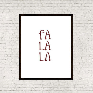 Fa la la,Christmas poster,Printable Decor,Digital Holiday,Instant download,Home decor,Wall art,Word art,Inspirational poster,Typography art