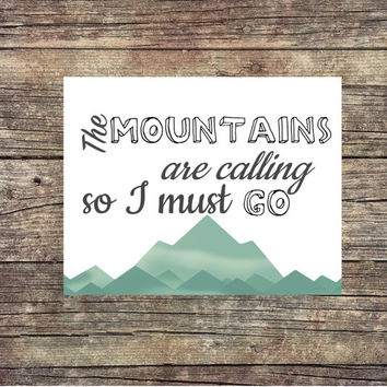 The Mountains Are Calling So I Must Go - Download - Digital Art - Digital Printable - Hiking Art - Adventure Art - Hiking Digital Print