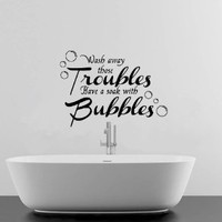 WASH AWAY YOUR TROUBLES BATHROOM QUOTE VINYL WALL ART DECAL STICKER 16 COLOURS AVAILABLE (Black)