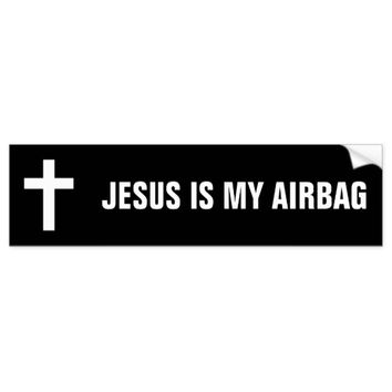 Jesus Is My Airbag Bumper Sticker