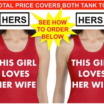 LESBIAN TANK TOPS Hers and Hers This Girl Loves Her Wife Red Shirt Lgbt Same-Sex Gift for Lesbian Wedding Holiday Gift