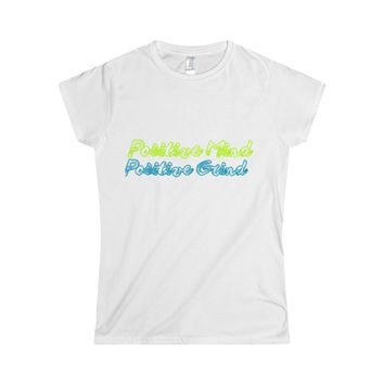 Positive Mind Positive Grind Neon: Softstyle T for Ladies