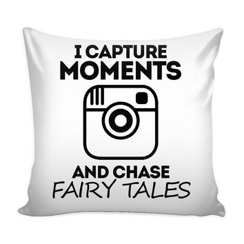 Funny Photography Graphic Pillow Cover I Capture Moments And Chase Fairy Tales
