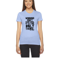Winning Isnt Everything - Women's Tee