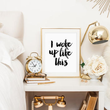 I Woke Up Like This, Print, Quote, Beyonce Quote, Flawless, Beyonce Lyrics, Printable Quote, Typography, Black and White art, Printable Art