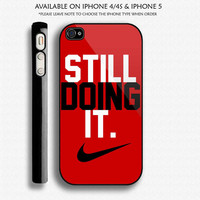 Still Doing It NIKE Custom iPHONE 4/4S And IPhone 5 Case Apple Phone Cover Plastic